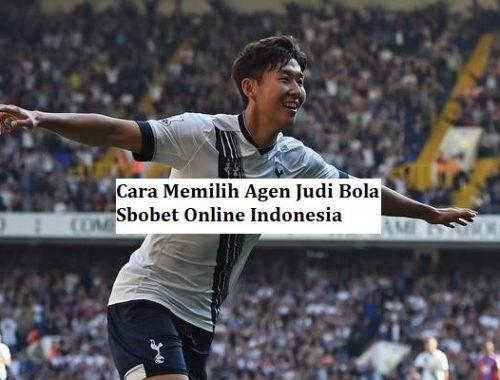 Cara Memilih Agen Judi Bola Sbobet Online Indonesia