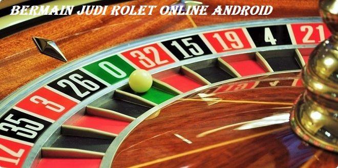 Bermain Judi Rolet Online Android