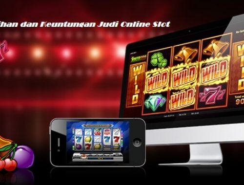 Kelebihan dan Keuntungan Judi Online Slot